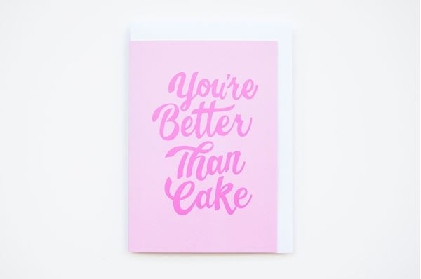 Picture of You're Better Than Cake Greeting Card